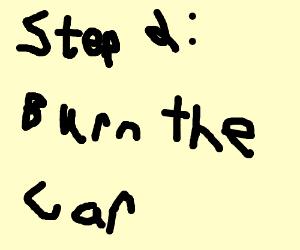 Step 1 : Steal a car