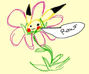 "Pikachu flower says ""Rawr..."""