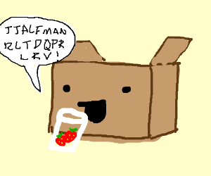 a box drinking stawberries say giberish