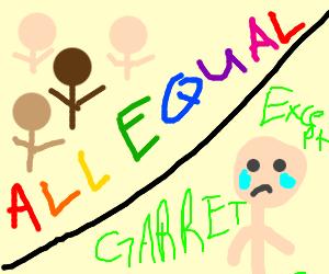 Everyone is equal except Garrett