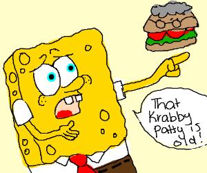 "spongebob: ""that krabby patty was very old"""