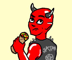 Satan is eating chimichangas