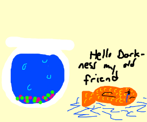 Gold fish out of water and crying?