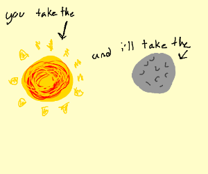 You Take The Moon And You Take The Sun Drawception