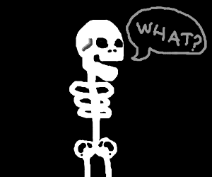 """Skeleton without arms saying 'What?"""""""