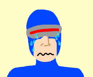 Cyclops is crying
