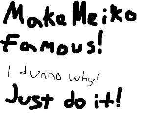 Stickman on paper -Make Meiko famous on Drawce