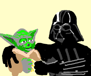 Yoda and Darth vade are best friends