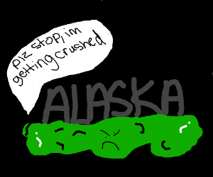 green thingy gets crushed by...  alaska?