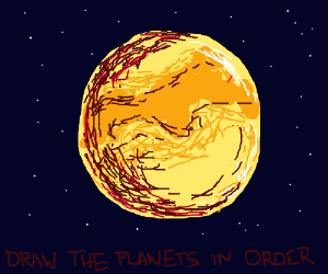 Draw The Planets In Order Last One Jupiter Drawception