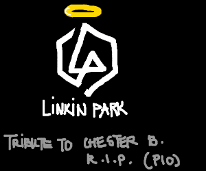 Tribute to Chester B (Linkin Park) R.I.P (pio)