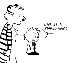 Calvin and Hobbes decide war is a stupid game.