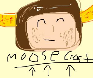 moosecraft