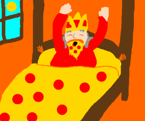 King Pizzabeard has (barely) awakened