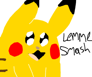 Pikachu wants to smash