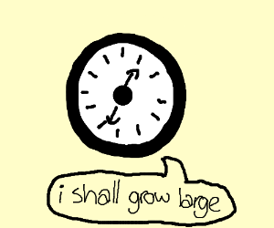 Clock declares intention to gain mass.