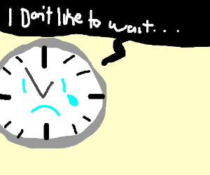 Clock is tired of wating