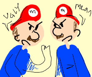 """2 Marios say """"You'r ugly"""" and """"You'r mean"""""""