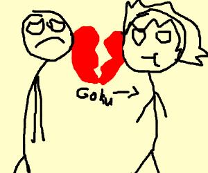 person broke up witH SUPAR SAIYAN GOKU (woops)