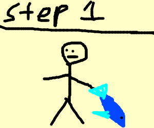 Step 1. steal a fish