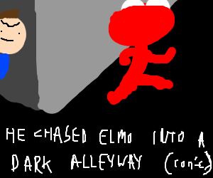 But to become Elmo, he had to kill him (cont.)