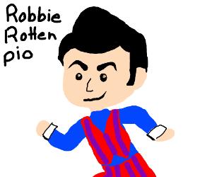 Robbie rotten pio?
