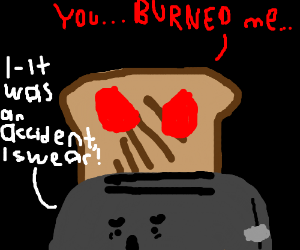 The revenge of the Toast