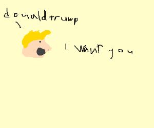 donald trump wants you!