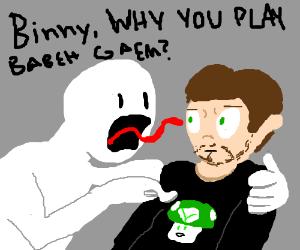 VINNY WHY U PLAE BABBY GAEM