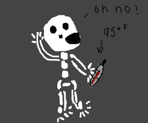 skeleton takes his temperature