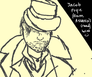 Jacob Frye (look it up: assassins creed)
