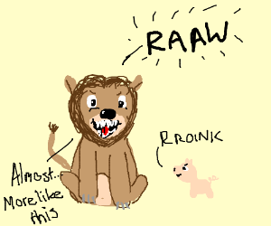 Lions adopt a pig and teach it to roar - Drawception