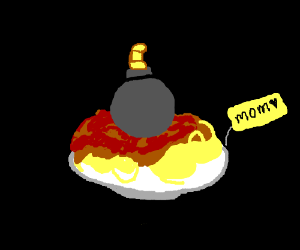 Moms spaghetti, with a bomb