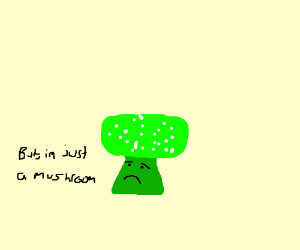 Mushroom is tired of being mistaken for a 1-up