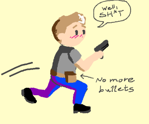 then he ran out of bullets and he ran away