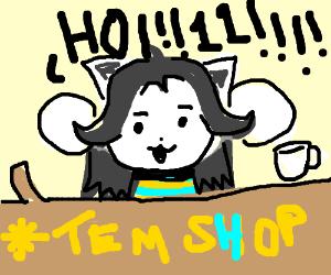 "Temmie says ""Hoi"" in Tem Shop"