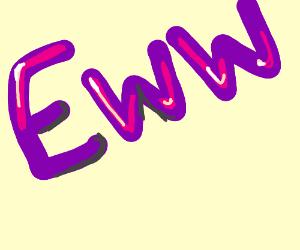 Eww purple stuff