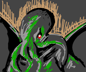 An elder god? CTHULU The elder god!