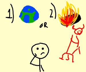 man chooses between earth(1) or hell(2)