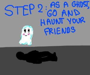 Step 1: Die
