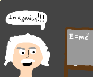 "A guy saying ""I'm a genius!!!"" He really is!"