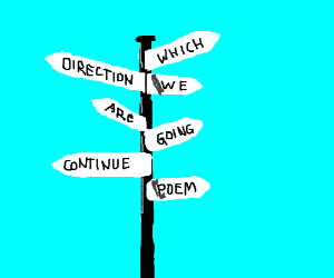 Theres No Earthly Way Of Knowingcont Poet Drawception