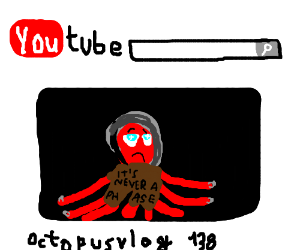 octopus is a youtuber