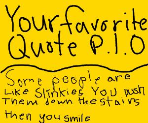 Your favorite quote PIO