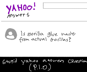 Stupid Yahoo Answers, Question PIO