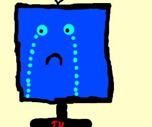 Tall Blue TV is crying