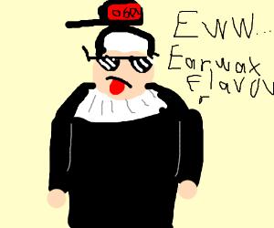 A swag nun ate an earwax flavored BertieBott