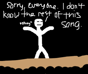 A singer that doesn't know the rest of a song