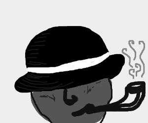 Smoking a pipe, eyes hidden by your hat.