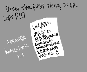 Draw the first thing to Your left PIO